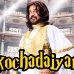 Status update on Kochadaiyan